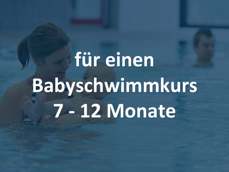 Babyschwimmen 7-12 Monate